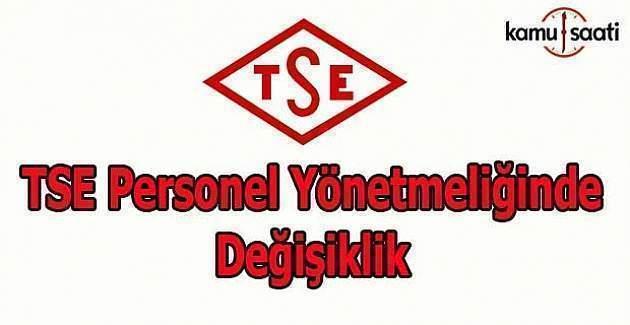 TSE Personel Yönetmeliğinde Değişiklik