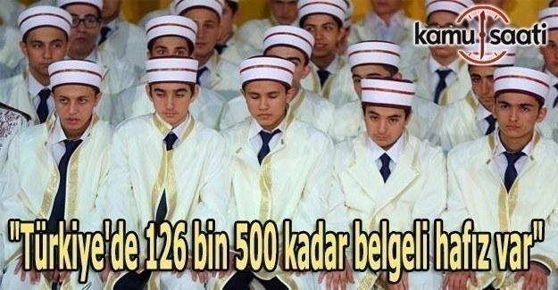 """""""Türkiye'de 126 bin 500 kadar belgeli hafız var"""""""