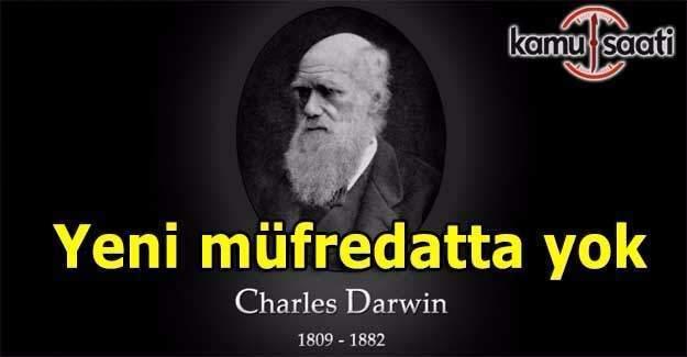 Yeni müfredatta Evrim teorisyeni Darwin yok
