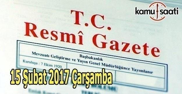 15 Şubat 2017 Çarşamba Resmi Gazete