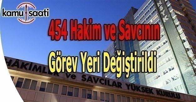 454 hakim ve savcının yeri değiştirildi