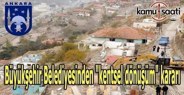 """Büyükşehir Belediyesinden """"kentsel dönüşüm"""" kararı"""