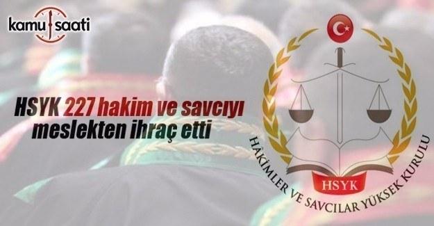 HSYK, 227 hakim ve savcıyı daha meslekten ihraç etti