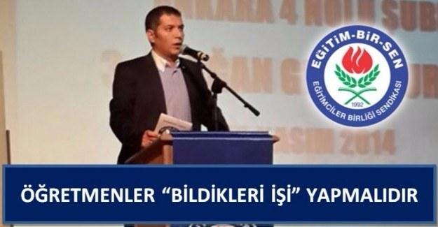 """ÖĞRETMENLER """"BİLDİKLERİ İŞİ"""" YAPMALIDIR"""