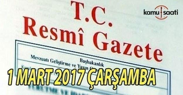 1 Mart 2017 Çarşamba Resmi Gazete