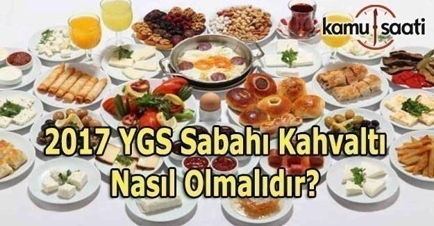 2017 YGS sabahı kahvaltı nasıl olmalıdır?