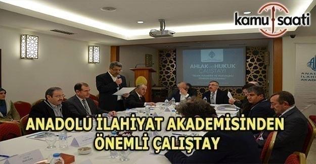 Anadolu İlahiyat Akademisinden, İslam Ahlakını ve Hukukunu Yeniden Düşünmek Konulu Çalıştay