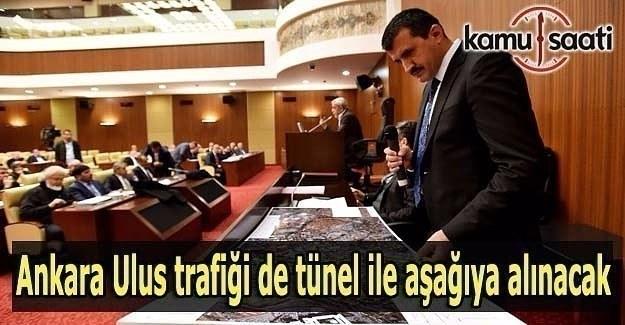 Ankara Ulus trafiği de tünel ile aşağıya alınacak