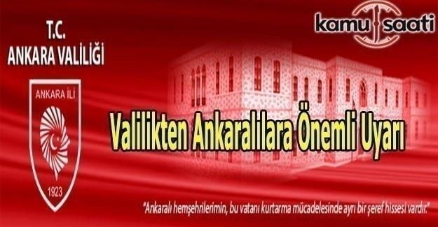 Ankara Valiliği'nden Ankaralılara önemli uyarı