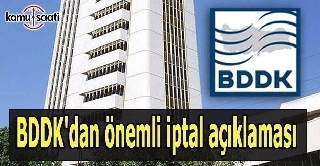 BDDK'dan önemli iptal açıklaması