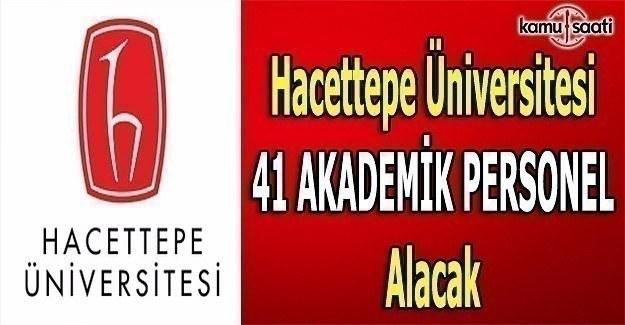 Hacettepe Üniversitesi 41 akademik personel alacak