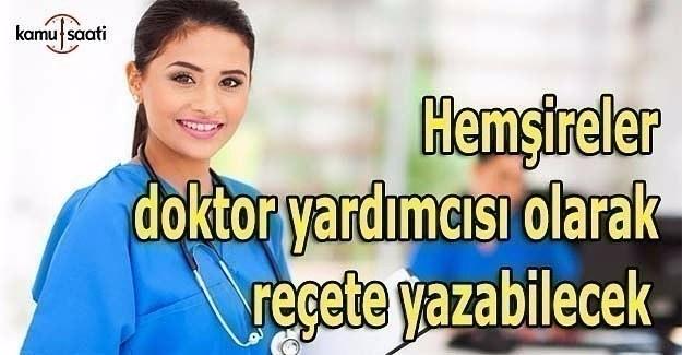 Hemşireler doktor yardımcısı olarak reçete yazabilecek