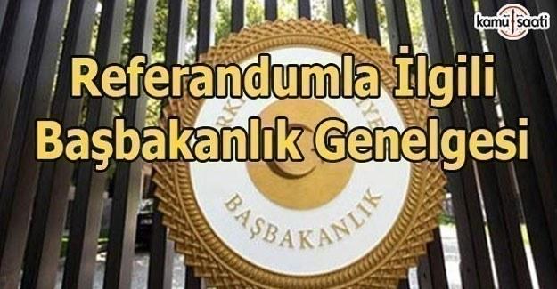 Referandumla ilgili Başbakanlık Genelgesi yayımlandı