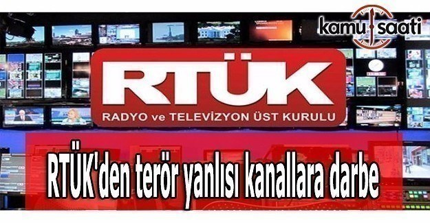 RTÜK'den terör yanlısı kanallara darbe