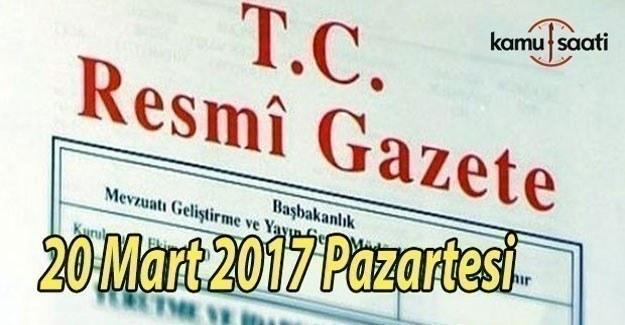TC Resmi Gazete - 20 Mart 2017 Pazartesi