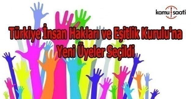Türkiye İnsan Hakları ve Eşitlik Kurulu'na yeni üyeler seçildi