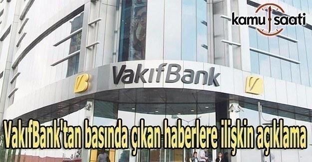 VakıfBank'tan basında çıkan haberlere ilişkin açıklama