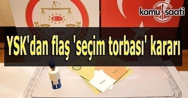 YSK'dan flaş 'seçim torbası' kararı