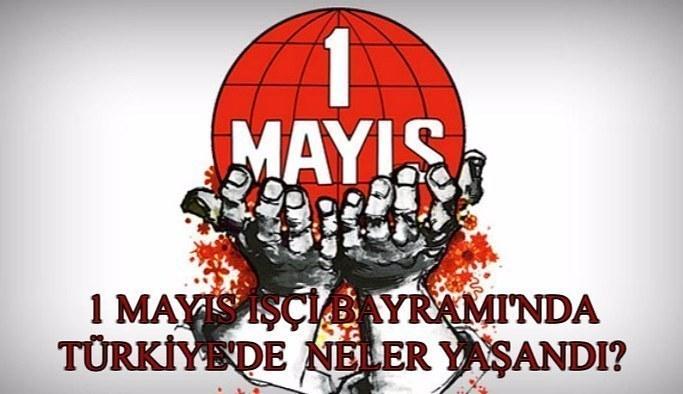 1 Mayıs İşçi Bayramı'nda Türkiye'de yaşananlar