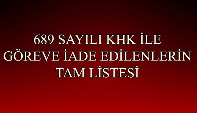 689 sayılı KHK ile göreve iade edilen personellerin isim listesi (Tam Liste)