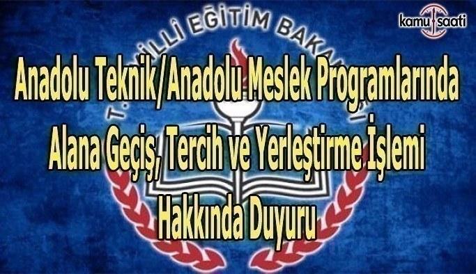 Anadolu Teknik/Anadolu Meslek Programlarında Alana Geçiş, Tercih ve Yerleştirme İşlemi