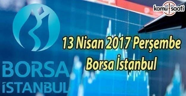 Borsa İST- 13 Nisan 2017 Perşembe