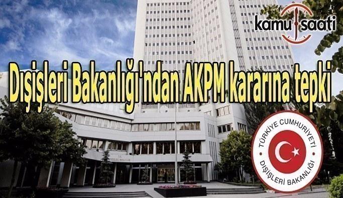 Dışişleri Bakanlığı'ndan AKPM kararına tepki