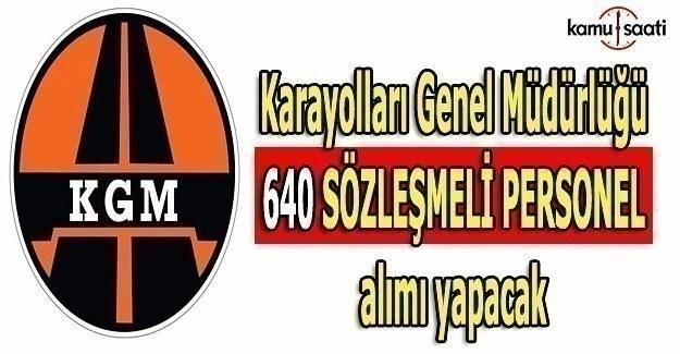 Karayolları Genel Müdürlüğü 640 sözleşmeli personel alımı