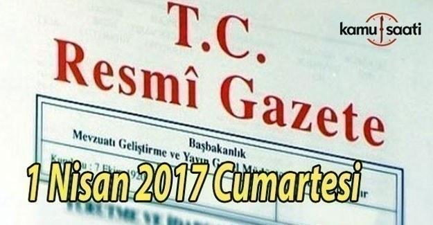 TC Resmi Gazete - 1 Nisan 2017 Cumartesi
