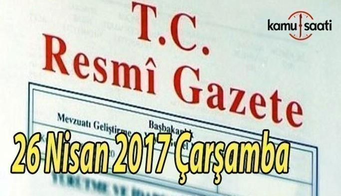 TC Resmi Gazete - 26Nisan 2017 Çarşamba