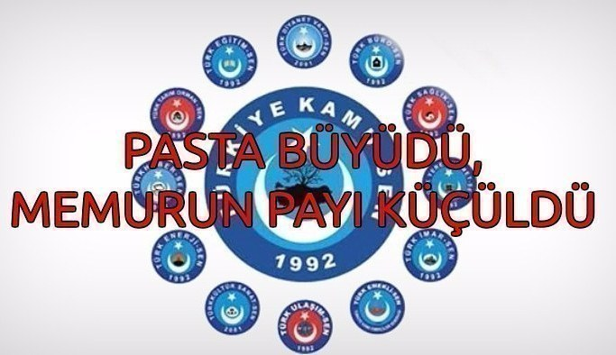Türkiye Kamu Sen: Pasta büyüdü, memurun payı küçüldü