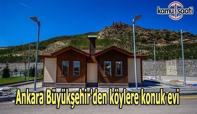 Ankara Büyükşehir'den köylere konuk evi