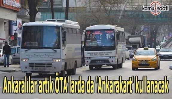 Ankaralılar artık ÖTA'lara 'Ankarakart' ile binecek