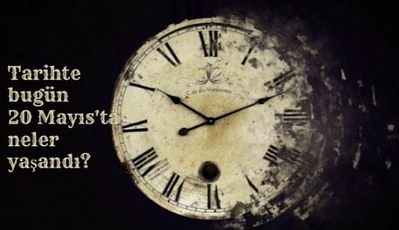 Tarihte bugün (20 Mayıs) neler yaşandı? Bugün ne oldu?