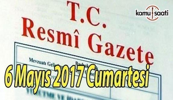 TC Resmi Gazete - 6 Mayıs 2017 Cumartesi