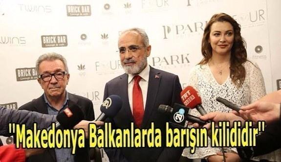 Yalçın Topçu: Makedonya Balkanlarda barışın kilididir