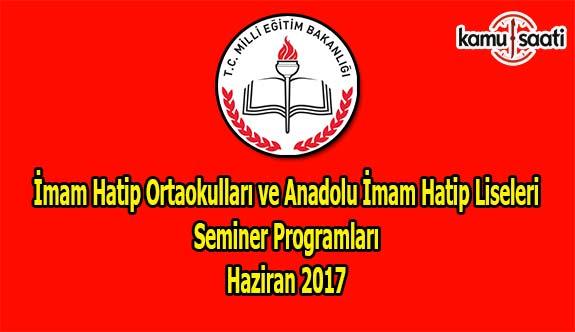 İmam Hatip Ortaokulları ve Anadolu İmam Hatip Liseleri Seminer Programları Haziran 2017