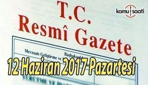 TC Resmi Gazete - 12 Haziran 2017 Pazartesi
