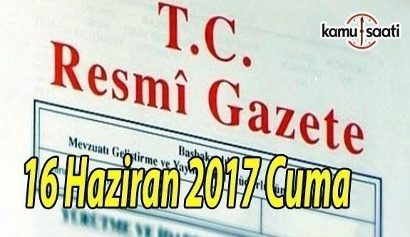 TC Resmi Gazete - 16 Haziran 2017 Cuma