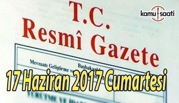 TC Resmi Gazete - 17 Haziran 2017 Cumartesi