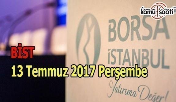 Borsa İstanbul BİST - 13 Temmuz 2017 Perşembe