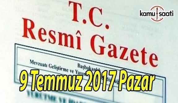 TC Resmi Gazete - 9 Temmuz 2017 Pazar