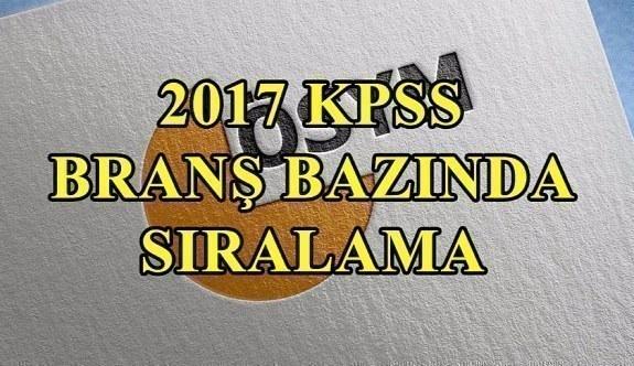 KPSS branş bazında sıralama açıklandı - 2017 KPSS Lisans - ÖABT branş sıralama öğren