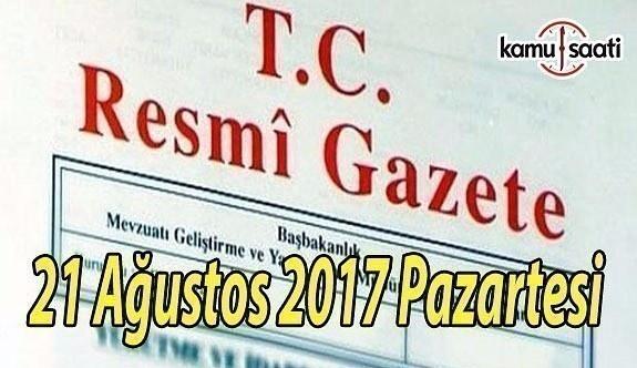 TC Resmi Gazete - 21 Ağustos 2017 Pazartesi