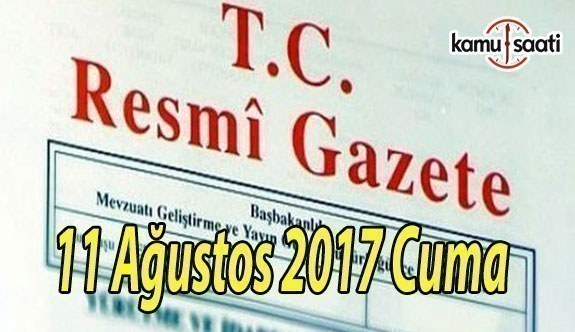 TC Resmi Gazete - 11 Ağustos 2017 Cuma