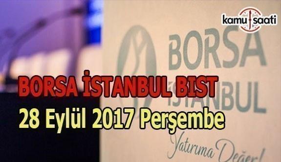 Borsa İstanbul BİST - 28 Eylül 2017 Perşembe
