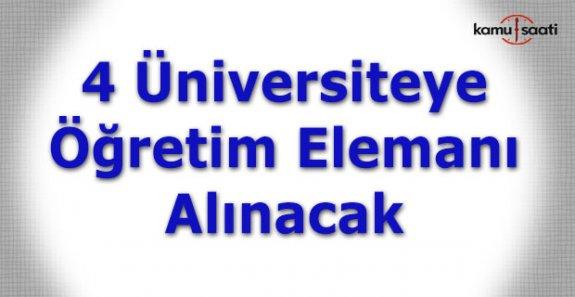 Dört üniversiteye 21 öğretim üyesi alınacak