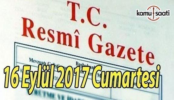 TC Resmi Gazete - 16 Eylül 2017 Cumartesi