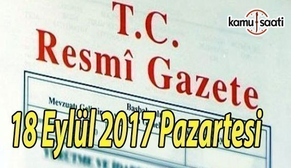 TC Resmi Gazete - 18 Eylül 2017 Pazartesi