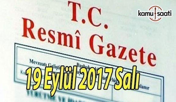 TC Resmi Gazete - 19 Eylül 2017 Salı